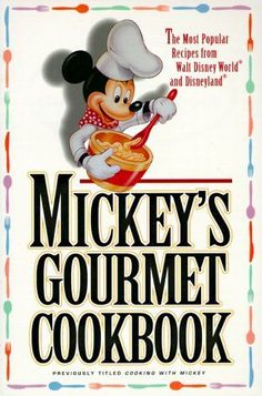 Mickey's Gourmet Cookbook: Most Popular Recipes From Walt Disney World & Disneyland by Disney Book Group,http://www.amazon.com/dp/0786880163/ref=cm_sw_r_pi_dp_EgTIsb0M2YPXHCBS