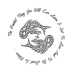 First tat I would like to get, on my left shoulder. Designed by me. Quote from Moulin Rouge, surrounding my zodiac sign which is a Pisces :)