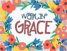 Walk in grace