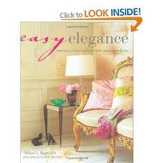 Easy Elegance: Creating a Relaxed, Comfortable and Stylish Home: Amazon.co.uk: Atlanta Bartlett: Books