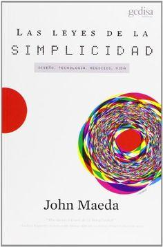 Las Leyes De La Simplicidad (Libertad y cambio): Amazon.es: John Maeda: Libros