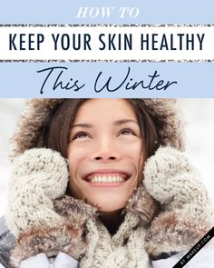 How to Keep Your Skin Healthy This Winter // #skincare