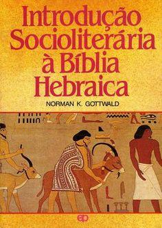 Introdução socioliteraria à bíblia hebraica norman k gottwald