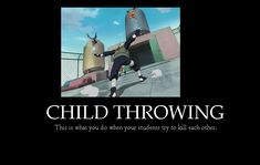 "Kakashi solution to students trying to kill each other.  ""Throw them into things!"""