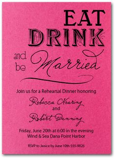 """Shimmery Hot Pink """"Eat, Drink and be Married""""  #RehearsalDinner Party Invitations with matching shimmery hot pink envelopes (Lots of other colors available) #Wedding"""