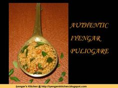 Iyengar's kitchen: AUTHENTIC IYENGAR PULIOGARE (A combination of tangy, sweet and spicy tamarind rice)