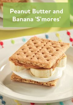Turn an old favorite into something new and delicious! You'll love these new Peanut Butter and Banana 'S'mores'