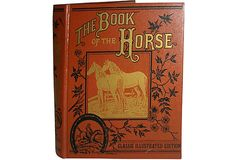 The Book of the Horse: The Classic Illustrated Version. Crown Publishers, 1985. Hardcover, lacking dust jacket. Originally published in the 1880s as The Book of the Horse: Thoroughbred, Half-bred, Cart-bred, Saddle and Harness, British and Foreign. Includes extensive suggestions for the handling and care of horses commonly accepted during the time. Illustrated throughout with gilt lettering, photographs, drawings and diagrams.