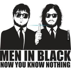 Men in Black - Now you know nothing #ameOfThrones #MiB
