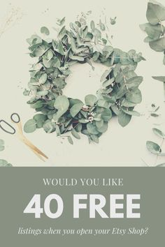 opening an Etsy shop is exciting , here are 40 free listings to help you on your way