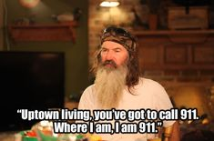 Watch Duck Dynasty, Wednesdays at on A&E for more awesome redneck sayings. Great Quotes, Funny Quotes, Funny Memes, Hilarious, Memes Humor, Thats The Way, That Way, Phil Robertson, Robertson Family