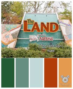 Here are the colors hues of The Land sign at Epcot in Walt Disney World.