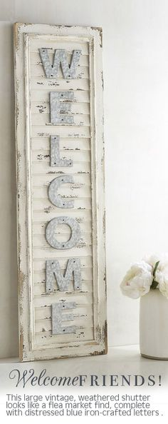 I love this rustic welcome sign. It would look great outside our home on the front porch, or inside.