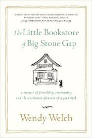 An inspiring true story about losing your place, finding your purpose, and building a community one book at a time.   Wendy Welch and her husband had always dreamed of owning a bookstore, so when they left their high-octane jobs for a simpler life in an Appalachian coal town, they seized an unexpected... #bookstore #inspiration #excerpt