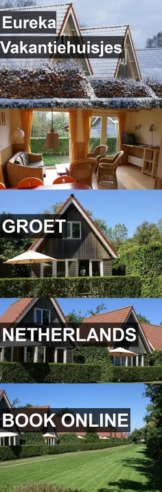 Hotel Eureka Vakantiehuisjes in Groet, Netherlands. For more information, photos, reviews and best prices please follow the link. #Netherlands #Groet #EurekaVakantiehuisjes #hotel #travel #vacation