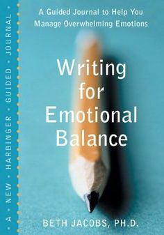 The Paperback of the Writing for Emotional Balance: A Guided Journal to Help You Manage Overwhelming Emotions by Beth Jacobs PhD at Barnes & Noble. Writing A Book, Writing Prompts, Writing Tips, Journal Prompts, Journal Topics, Journal Quotes, Writing Practice, Writing Skills, Journal Ideas