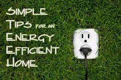 Simple Tips For an Energy Efficient Home