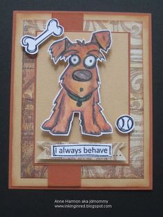 SC639, Behave? by jdmommy - Cards and Paper Crafts at Splitcoaststampers