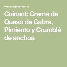Cuinant: Crema de Queso de Cabra, Pimiento y Crumblé de anchoa