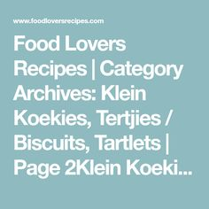 Food Lovers Recipes | Category Archives: Klein Koekies, Tertjies / Biscuits, Tartlets | Page 2Klein Koekies, Tertjies / Biscuits, Tartlets Flake Chocolate, Chocolate Cream, Rice Krispie Treats, Rice Krispies, Basic Dough Recipe, Food Categories, Wax Paper, Cookie Dough, Biscuits