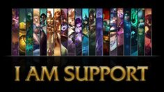 i am support League of Legends my league name is DEMOTHENES1998 i did it in all caps cause someone else did it normal