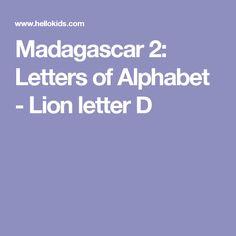 Madagascar 2: Letters of Alphabet - Lion letter D