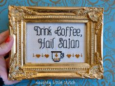 Drink coffee, hail satan. Etsy listing at https://www.etsy.com/listing/167968141/made-to-order-drink-coffee-hail-satan