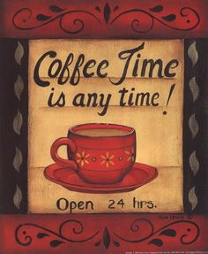 Coffee time is any time! I need this for my kitchen... Kim Lewis art print