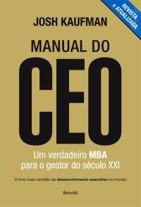 Manual do Ceo - Um Verdadeiro Mba Para o Gestor do Século XXI - 2ª Ed. 2015