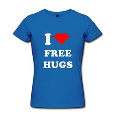 Women's I Love Free Hugs Tshirts