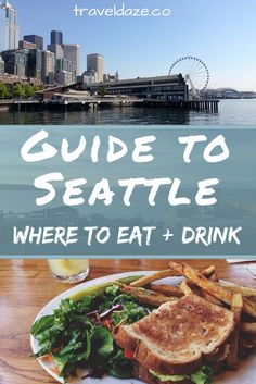 A Guide to Seattle: Where to Eat & drink // The best places in Seattle to eat, drink, get coffee, or satisfy your sweet tooth