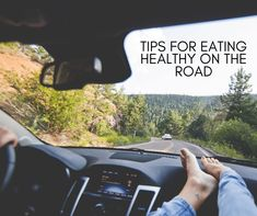 Our No-Nonsense Tips for Eating Healthy on the Road