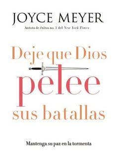Deje que Dios pelee sus batallas by Joyce Meyer