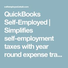 QuickBooks Self-Employed | Simplifies self-employment taxes with year round expense tracking