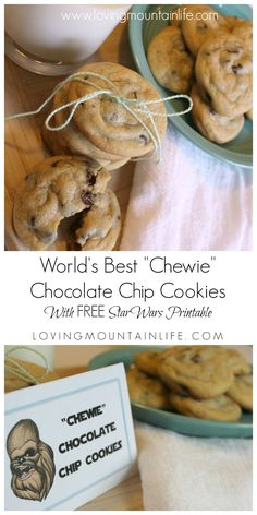 """World's Best """"Chewie"""" Chocolate Chip Cookie Recipe with a FREE Chewbacca Star Wars Table Tent Printable 