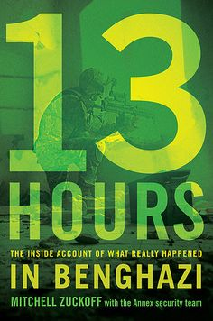 13 Hours: The Inside Account of What Really Happened In Benghazi, Mitchell Zuckoff | 19 Books To Read Before The Movie Comes Out In 2016