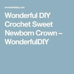 Wonderful DIY Crochet Sweet Newborn Crown – WonderfulDIY