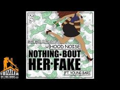 "JESSIE SPENCER: Hood Noise featuring Young Bari - ""Nothin' 'Bout Her Fake"""