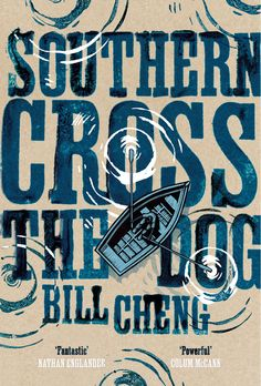 Southern Cross the Dog by Bill Cheng - October 2013 - 'When I was a baby child, they put the jinx on me.  It was in my drink and food and milk.'