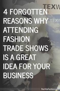 4 Forgotten Reasons Why Attending Fashion Trade Shows is a Great Idea for Your Business