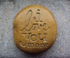 i love you more. Engraved stone beach pebble by SeaStoneFrog