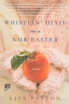 Whistlin' Dixie in a Nor'easter: A Novel (Dixie Series) by Lisa Patton, http://www.amazon.com/dp/0312658893/ref=cm_sw_r_pi_dp_zv-2ub1HNRBEK