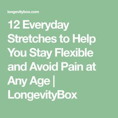 12 Everyday Stretches to Help You Stay Flexible and Avoid Pain at Any Age Stretching For Seniors, Everyday Stretches, Sciatic Pain, Weekly Workout Plans, Flexibility Workout, Lower Abs, Back Exercises, Belly Exercises, Abdominal Muscles