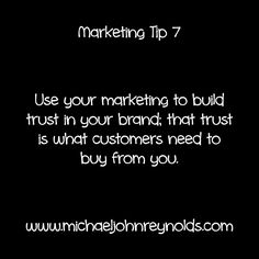 Marketing Tip Use your marketing to build trust in your brand; that trust is what customers need to buy from you. Trust Yourself, Marketing, Tips, Stuff To Buy, Counseling