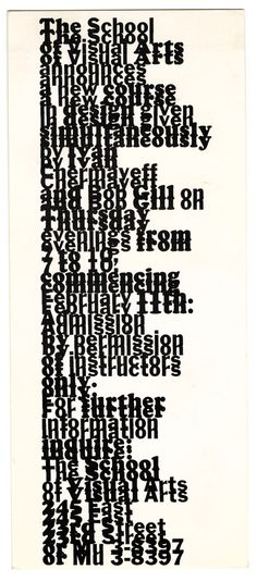 Posters and ads for SVA by Ivan Chermayeff and Tom Geismar Typography Letters, Typography Design, Lettering, Ivan Chermayeff, School Of Visual Arts, One Design, Creative Design, Cool Designs, Ads