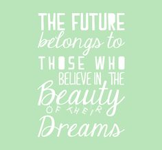 """""""The future belongs to the those who, believe in the beauty of their dreams."""" This quote is truly inspiring and quite a sweet message. If you believe in yourself and your dreams what ever it may be. Your future will be yours, and what you make of it! This decal looks lovely in offices, studies or anywhere where you are [...]"""