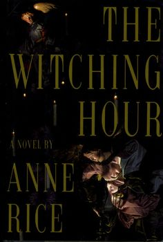 """The Witching Hour by Anne Rice is the first novel in her series """"Lives of the Mayfair Witches."""" The novel begins the tale of a family of witches, and a spirit that has guided their fortunes for generations."""