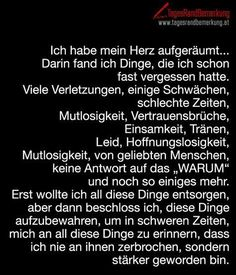 Ich habe mein Herz aufgeräumt… – Zitat von I tidied my heart … In it I found things that I had almost forgotten. Sad Quotes, Words Quotes, Life Quotes, Inspirational Quotes, Sayings, Quotes That Describe Me, German Quotes, German Words, Susa