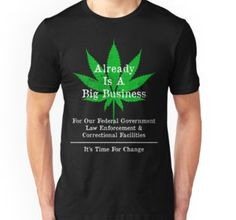 "Marijuana, Cannabis, Hemp, Herb, Ganga or Pot leaf symbolT-shirt - It's Time For Change"" - by WickedRefined"