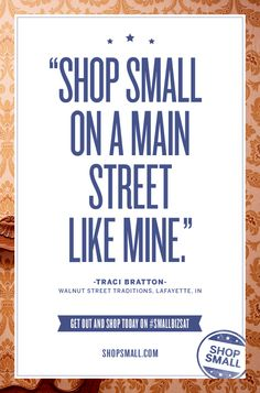 Help turn every street into Main street – Repin this post if you plan to #shopsmall and support neighborhood businesses.